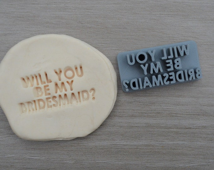 Will You Be My Bridesmaid Imprint V1 Cookie/Fondant/Soap/Embosser Stamp