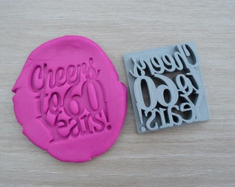 Cheers to 60 Years! Birthday 60th Birthday Imprint Cookie/Fondant/Soap/Embosser Stamp