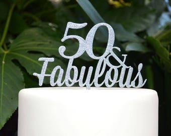 50 & Fabulous Birthday Cake Topper - 50th Birthday Cake Topper - Assorted Colours