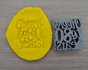 Cheers to 80 Years! Birthday 80th Birthday Imprint Cookie/Fondant/Soap/Embosser Stamp