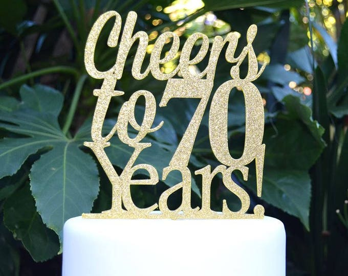 Cheers to 70 Years! Birthday/Anniversary Cake Topper - 70th Birthday Cake Topper - Assorted Colours