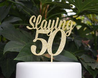 Slaying 50 Cake Topper - 50th Birthday Cake Topper - Assorted Colours