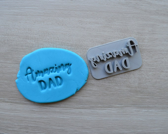 Amazing Dad Imprint Cookie/Fondant/Soap/Embosser Stamp