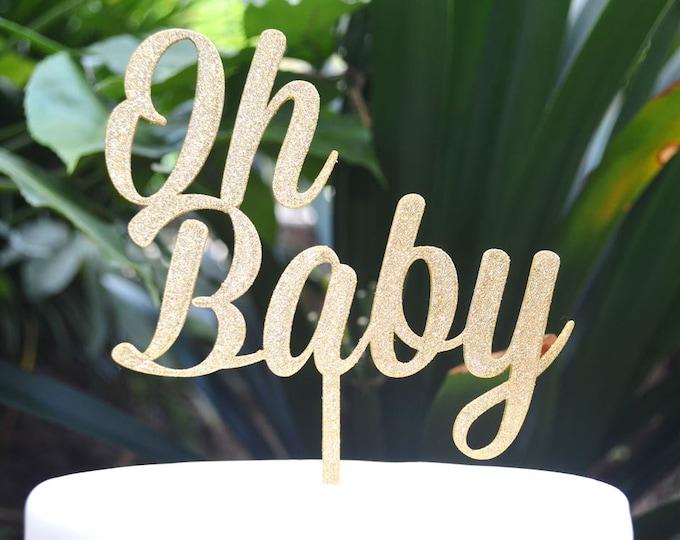 Oh Baby Cake Topper Font 1 - Baby Shower Cake Topper - Baby Boy Baby Girl Cake Topper
