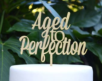 Aged To Perfection Cake Topper - Birthday Cake Topper - Assorted Colours
