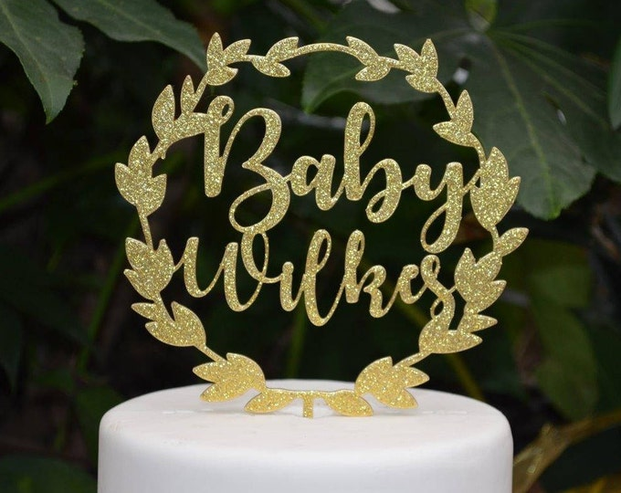 Wreath Baby Name Cake Topper Custom Personalized - Baby Shower Cake Topper - Baby Boy Baby Girl Cake Topper
