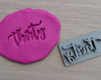Thirty Birthday 30th Birthday Imprint Cookie/Fondant/Soap/Embosser Stamp
