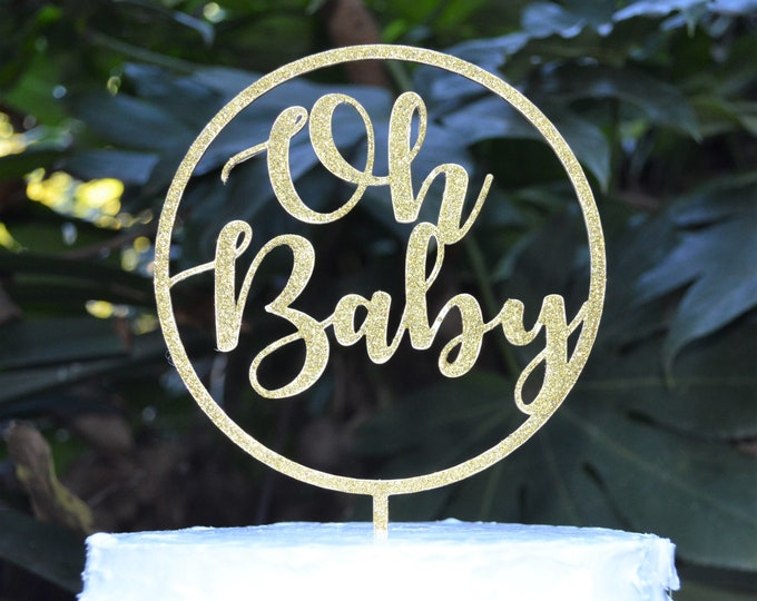 Circle Oh Baby Cake Topper - Baby Shower Cake Topper - Baby Boy Baby Girl Cake Topper