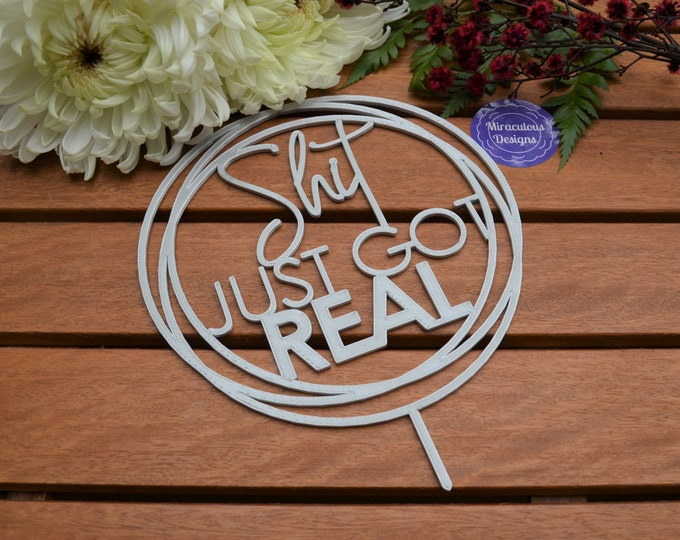 Shit Just Got Real Ring Cake Topper - Assorted Colours
