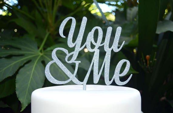 You & Me Wedding Engagement Cake Topper - Bride and Groom Wedding Cake Topper - Birthday Cake topper