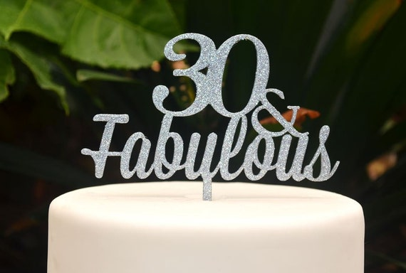 30 & Fabulous Birthday Cake Topper - 30th Birthday Cake Topper - Assorted Colours