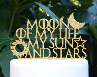 Moon of my Life My Sun and Stars - Wedding Engagement Cake Topper