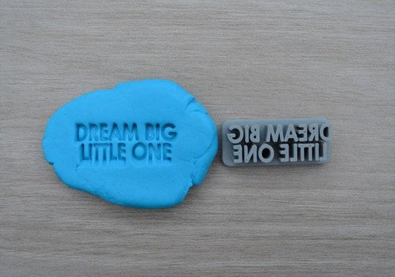 Dream Big Little One Imprint 3.6cm Cookie/Fondant/Soap/Embosser Stamp