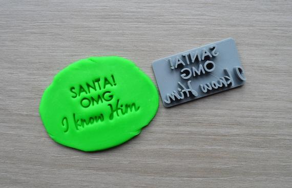 Santa! OMG I know Him Imprint Cookie/Fondant/Soap/Embosser Stamp