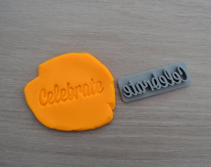 Celebrate Imprint Cookie/Fondant/Soap/Embosser Stamp