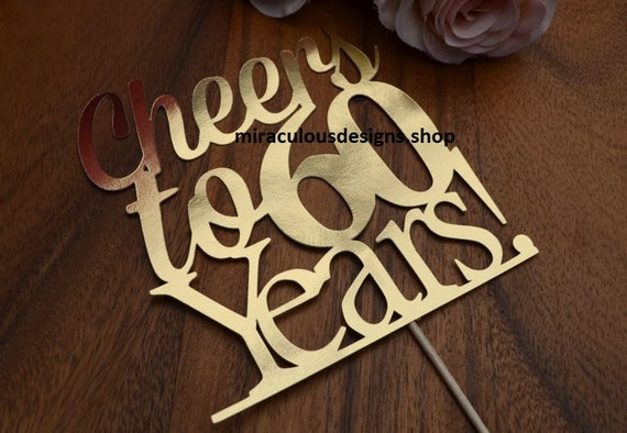 Cheers to 60 Years! Birthday/Anniversary Cake Topper - 60th Birthday Cake Topper - Assorted Colours