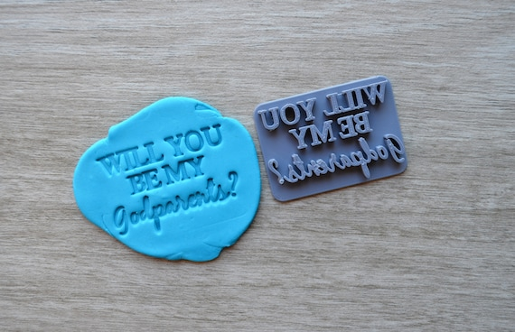 Will You Be My Godparents Imprint V2 Cookie/Fondant/Soap/Embosser Stamp