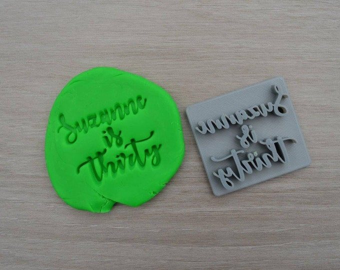Thirty Custom/Personalized Name Cookie/Fondant/Soap/Embosser Stamp