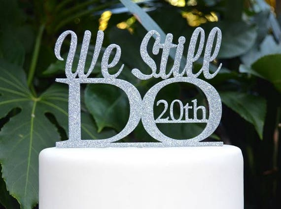 We Still Do 20th Wedding Anniversary Cake Topper - Assorted Colours