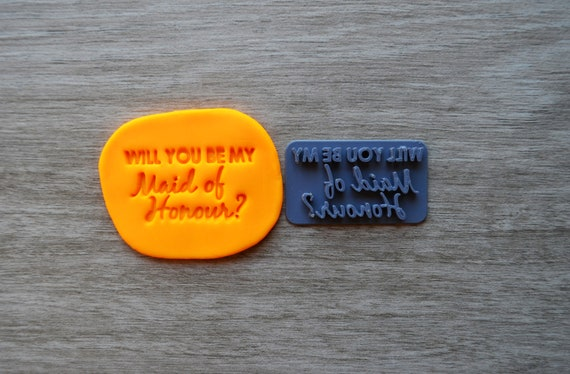 Will You Be My Maid Of Honour Imprint V1 Cookie/Fondant/Soap/Embosser Stamp