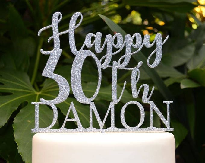 Happy 30th Birthday Custom/Personalized Name Cake Topper - Assorted Colours