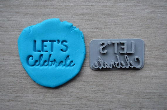 Lets Celebrate Imprint Cookie/Fondant/Soap/Embosser Stamp