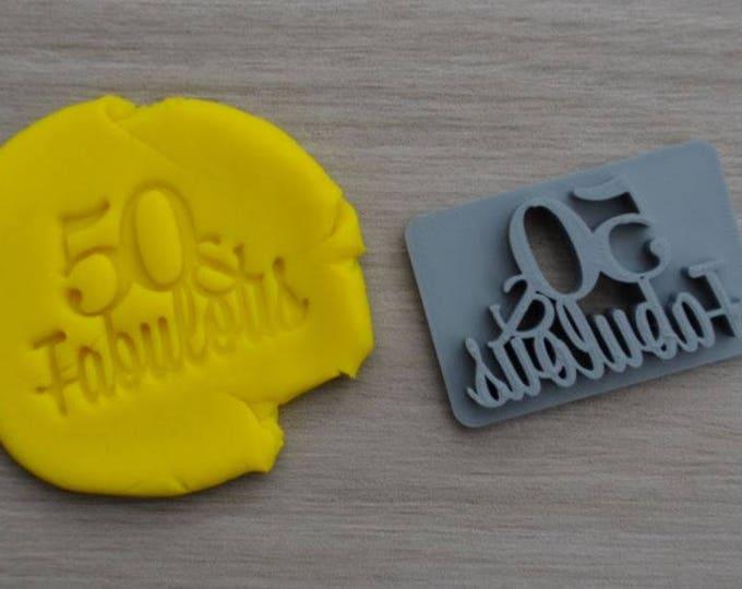 50 & Fabulous Birthday 50th Birthday Imprint Cookie/Fondant/Soap/Embosser Stamp