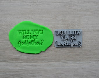 Will You Be My Godfather Imprint V1 Cookie/Fondant/Soap/Embosser Stamp