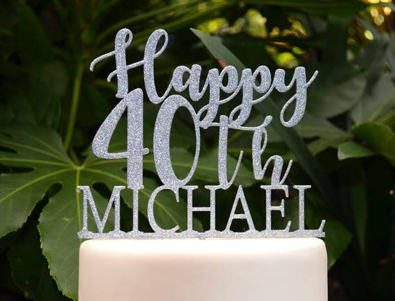 Happy 40th Birthday Custom/Personalized Name Cake Topper - Assorted Colours