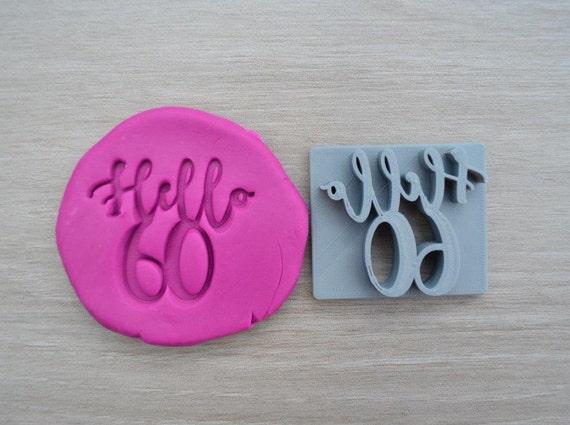 Hello 60 Birthday Imprint Cookie/Fondant/Soap/Embosser Stamp