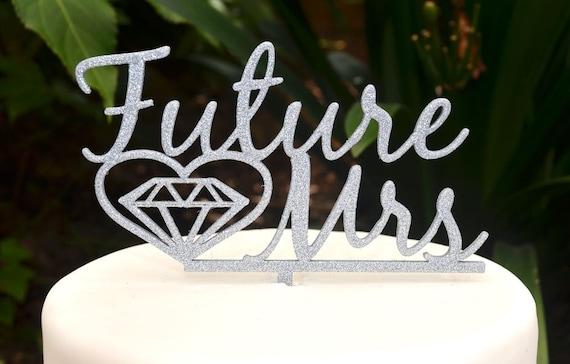 Future Mrs Wedding Engagement Diamond Heart Cake Topper - Bride and Groom Wedding Cake Topper  - Bridal Shower Kitchen Tea Party