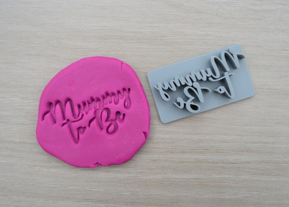 Mummy To Be Imprint Cookie/Fondant/Soap/Embosser Stamp
