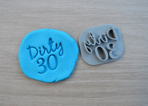 Dirty 30 Birthday Font 2 Imprint Cookie/Fondant/Soap/Embosser Stamp