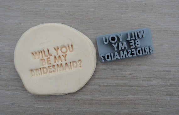 Will You Be My Bridesmaid Imprint 4.5cm Cookie/Fondant/Soap/Embosser Stamp
