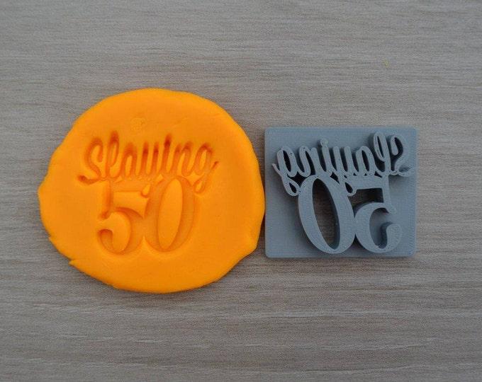 Slaying 50 - 50th Birthday Imprint Cookie/Fondant/Soap/Embosser Stamp