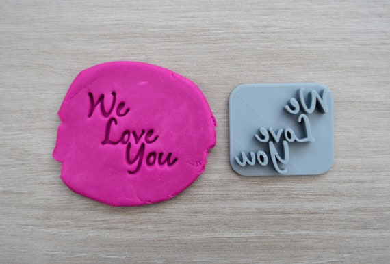 We Love You Imprint Cookie/Fondant/Soap/Embosser Stamp