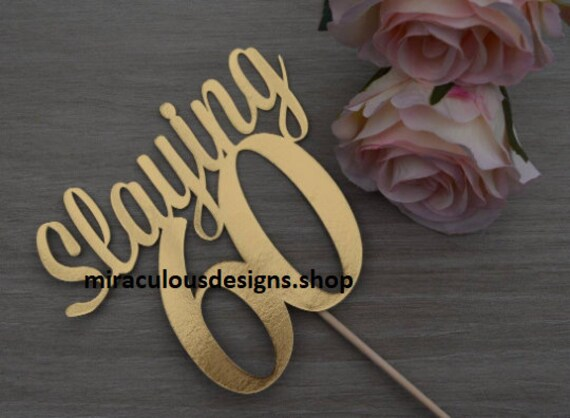 Slaying 60 Cake Topper - 60th Birthday Cake Topper - Assorted Colours