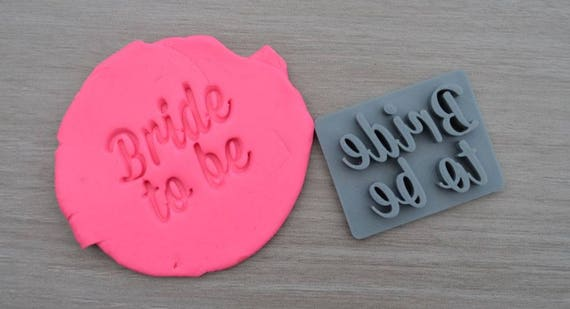 Bride to Be Imprint Cookie/Fondant/Soap/Embosser Stamp