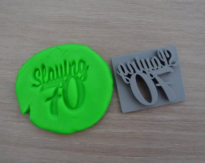 Slaying 70 - 70th Birthday Imprint Cookie/Fondant/Soap/Embosser Stamp