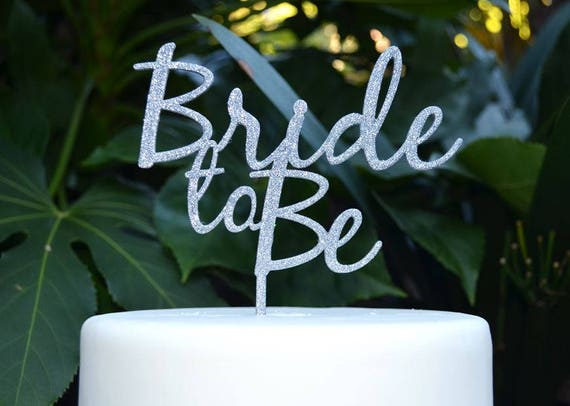 Bride to Be Wedding Engagement Cake Topper - Bride and Groom Wedding Cake Topper - Bridal Shower Kitchen Tea Party