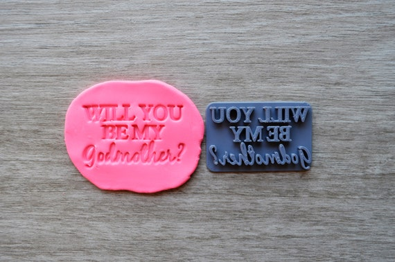 Will You Be My Godmother Imprint V1 Cookie/Fondant/Soap/Embosser Stamp