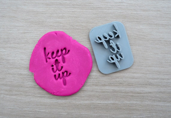 Keep It Up Imprint Cookie/Fondant/Soap/Embosser Stamp