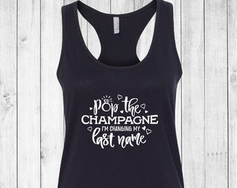 Pop The Champagne, I'm Changing My Last Name ! Tee - Tank - Entrepreneur - Shirt - Workout - Gym - Festival - Hustler - Party - Company