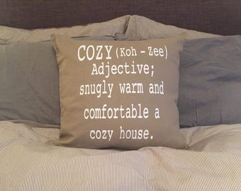 Cozy throw pillow / cozy quote on a pillow / customizable pillow