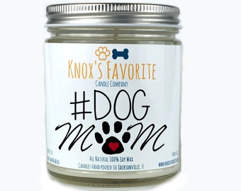 Dog Lover Gift  #DogMom Soy Scented Candle Dog Person Gift Mother's Day Gift Animal Rescue Candle Gift for Her Gift for Him Dog Mom Candle