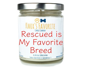 Rescued is my Favorite Breed, Scented Candle, Dog Lover Gift, Dog Owner Gift, Animal Rescue Candle, Pet Gift, Gift for Her, Gift for Him