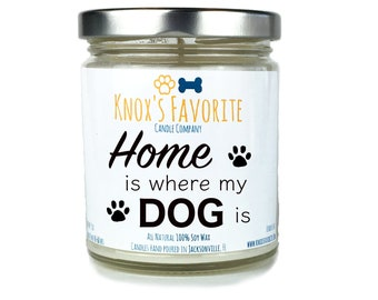 Home Is Where My Dog Is, Scented Candle, Dog Lover Gift,  Dog Lover Candle, Animal Rescue Candle, Gift for Her, Pet Gift, Rescue Dog Gift