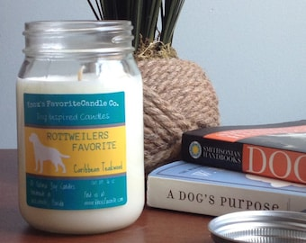 Scented Candle, Caribbean Teakwood Soy Candle, Dog Lover Gift, Gift for Her, Gift for Him, Rottweilers Favorite Soy Candle 16oz Mason Jar