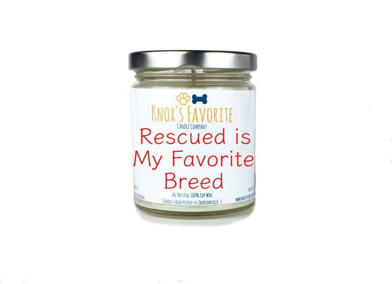 Rescued is my Favorite Breed scented soy 9 oz candle dog image 0