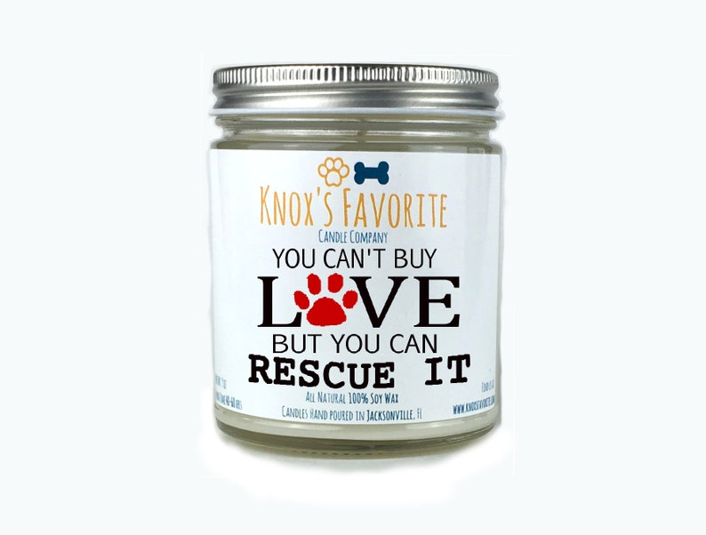 You Can't Buy Love But You Can Rescue It 9 oz scented soy image 0
